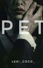 PET | A Vampire Novel | ON-HOLD | #wattys2017 #thegemawards  by Lexi_Coco_