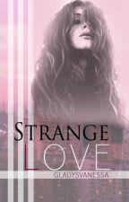Strange Love by GladysVanessa