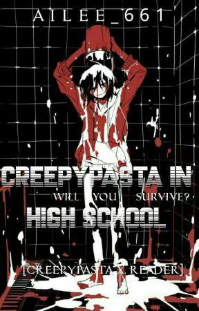 Creepypasta In High School (Reader x Various Creepypasta)  by Tiffany_661