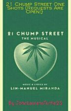 21 Chump Street One Shots {Requests Are Open!}  by JohnLaurensTurtle25