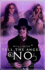 Tell The Angels No -MJ Fanfiction [#SmileAwards][Unwarrior2018] by 1958-Forever
