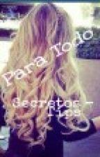 Para Todo : Secretos y Tips by veronica99Ortiz