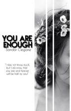 You Are Enough [Sandor  Clegane]  by Venus-Sky