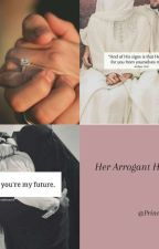 Her Arrogant Husband✔ (Completed) by Princess_hijabi