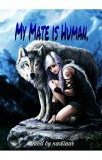 My Mate Is Human by nadilaar