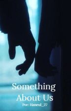 Something About Us by Haneul_27