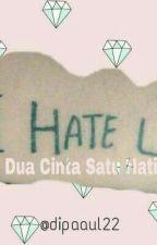 Dua Cinta Satu Hati by dipaaul22