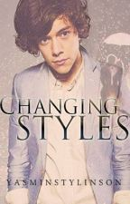 Changing Styles - A Harry Styles/One Direction Fanfiction by yasminstylinson