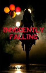 INNOCENTLY FALLING by Babybabe_TagSen18