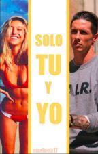Solo tu y yo- Fernando Torres by mariaea17