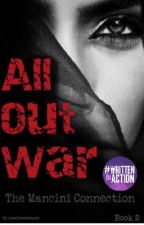 All Out War The Mancini Connection Book 2 by lonelyheartsjoin