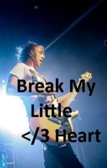 Break My Little Heart (All Time Low Fan-Fic)