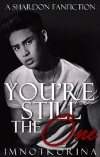 You're Still The One (A SharDon Fanfiction) by imnotkorina