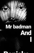 Mr Badman and I by papisko_