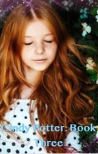 Cindy Potter: Book Three (Harry Potter Fanfiction) by xuelian