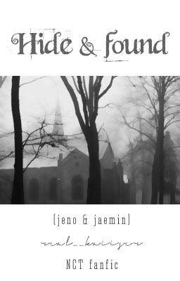 Đọc truyện [✓] [NCT] [Jeno & Jaemin] Hide & found
