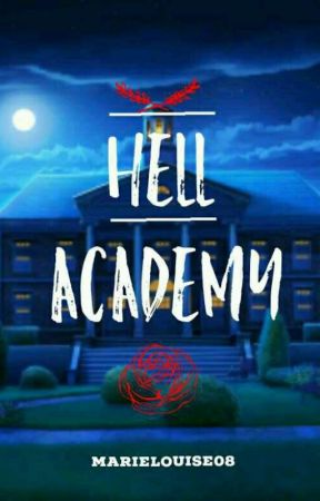 Hell Academy ✔ by Marie_Louise08