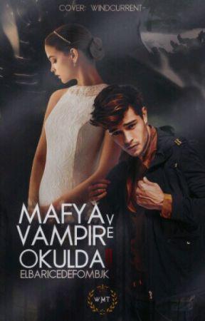 Mafya Ve Vampir Okulda !! by elbaricedefombjk