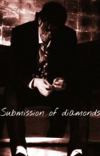 Submission of diamonds by TheDirtyDiana