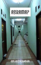 ASRAMA ? by Rdzuann