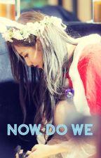 Now, Do We (Yein x Harry Styles) by yeol106