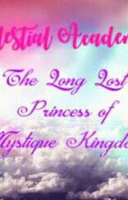 Celestial Academy: The Long Lost Princess of Mystique Kingdom by Empress_Amethyst