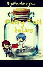 Fairy Tail Talks by Fantasyna
