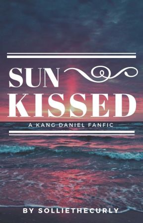 Sun-Kissed    Kang Daniel by SollieTheCurly