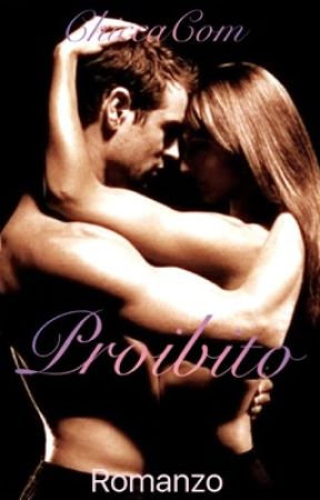 Proibito ~ Destiny Trilogy #WATTYS2018 by ChiccaCom