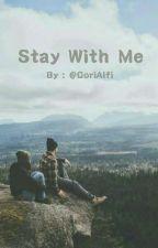 Stay With Me by QoriAlfi