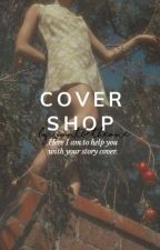 Cover Shop ( CLOSED ) by IWontBeTheOne