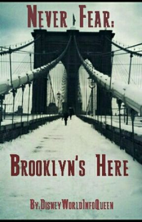 Never Fear: Brooklyn's Here {On Hold} by DisneyWorldInfoQueen
