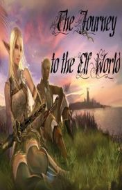 Journey to the Elf World by Mrthe3hobos