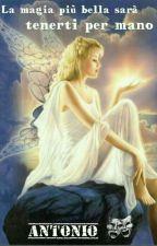 La magia più bella sarà tenerti per mano... by Entonyc89