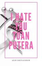 I Hate You Tuan Putera by AeinDhiyauddin