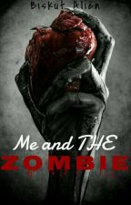 🔫Me and the ZOMBIE🔫 by BISKUT_ALIEN