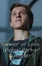 Summer of Love (Peter Parker x Reader) by erin_means_peace