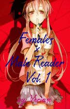 Females x Male Reader vol. 1 by Veriase
