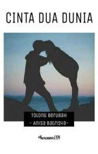 Cinta Dua Dunia by nurazwanies1709