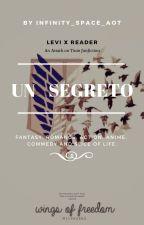 《Un Segreto》   Levi X Reader by Infinity_Space_AOT