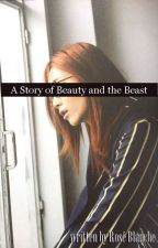 A Story of Beauty and the Beast [SEVENTEEN's Jeonghan] by roseblanchex