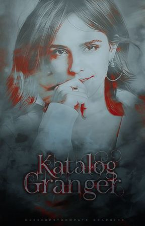 Katalog Granger wattpad by KatalogGranger