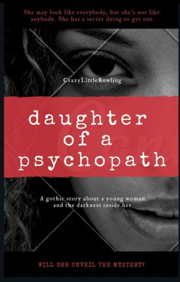 Daughter Of A Psychopath