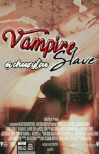 [H] VAMPIRE SLAVE (MALAY) by cheezytae
