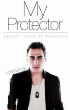 My Protector [A Kendall Schmidt Love Story] by negansmagic