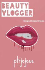 Beauty Vlogger by ptrjejeee