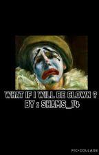 ماذا لَو اصبحتُ مُهَرِجاً ؟ by SHAMS_14
