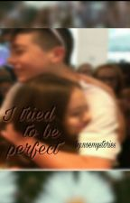 I tried to be perfect /Joey Birlem//#Wattys2018 by noemystories