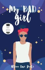 My Bad Girl [Proses Revisi] by Nafialyd