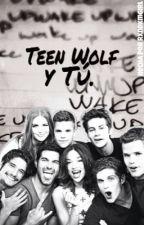Teen wolf y tu (Cancelada) by AlwaysRealiver394